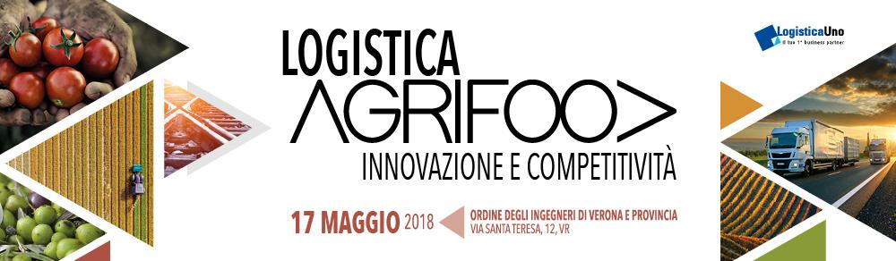 """Convegno """"Logistica Agrifood"""" – Verona 17 maggio 2018"""