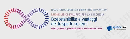 Convegno Logistica Uno Ecosostenibilità e vantaggi del trasporto su ferro. Nuove vie di Sviluppo per la Lucchesia.